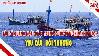 Biển Đông : Phản đối Tàu Trung Quốc Đâm chìm tàu cá Quảng Ngãi   Tin tức việt Nam mới nhất hôm nay