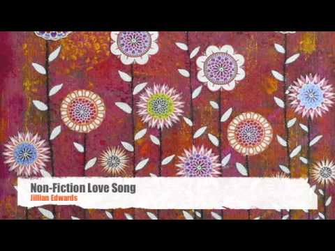 Nonfiction Love Song   Jillian Edwards
