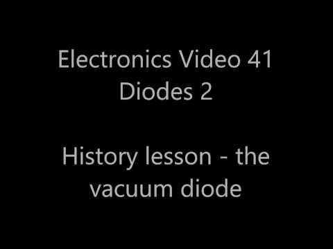 Analogue electronics 41: Diodes 2 - A history lesson: diode valves