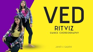 Ved - Ritviz | Dance Choreography | Jayati Chhabra ft. Gaurvi Arora