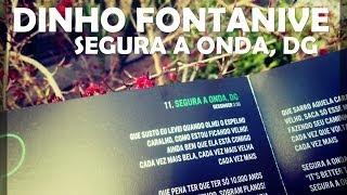 Baixar Dinho Fontanive - Segura a Onda, DG (Humberto Gessinger) Cover