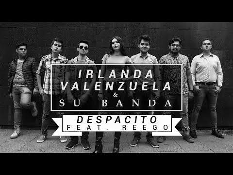 Despacito (Cover) - Irlanda Valenzuela & Su Banda (Feat. Reego)