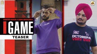 Game (Teaser) Shooter Kahlon ft Sidhu Moose Wala | Full Song Releasing Tomorrow 8 AM