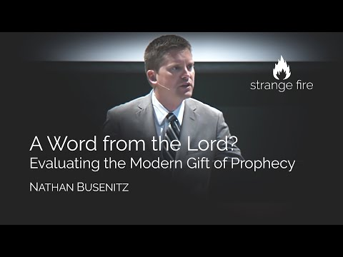 A Word from the Lord? Evaluating the Modern Gift of Prophecy (Nathan Busenitz) (Selected Scriptures)