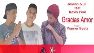 Gracias Amor - Josebo & JL Ft. Kevin Poúl (Prod by Warner Beatz)