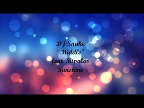 DJ Snake - Middle(ft. Bipolar Sunshine) Karaoke