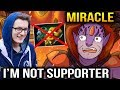 Miracle- Lion - I'm Not Supporter! Dota 2