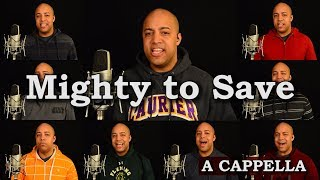 Mighty To Save (A Cappella)