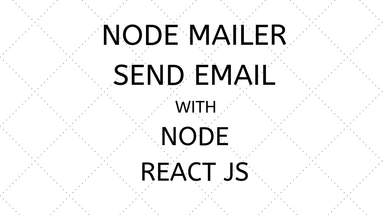 Send Email with NODE JS REACT JS  NODEMAILER