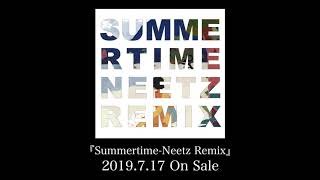 RIRI, KEIJU, Julia Wu, 小袋成彬 『Summertime -Neetz Remix』(Short Version)