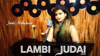 Lambi Judai Painful Version Cover by Janki Maheshwar Mp3 Song Download