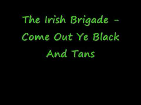 The Irish Brigade - Come Out Ye Black And Tans