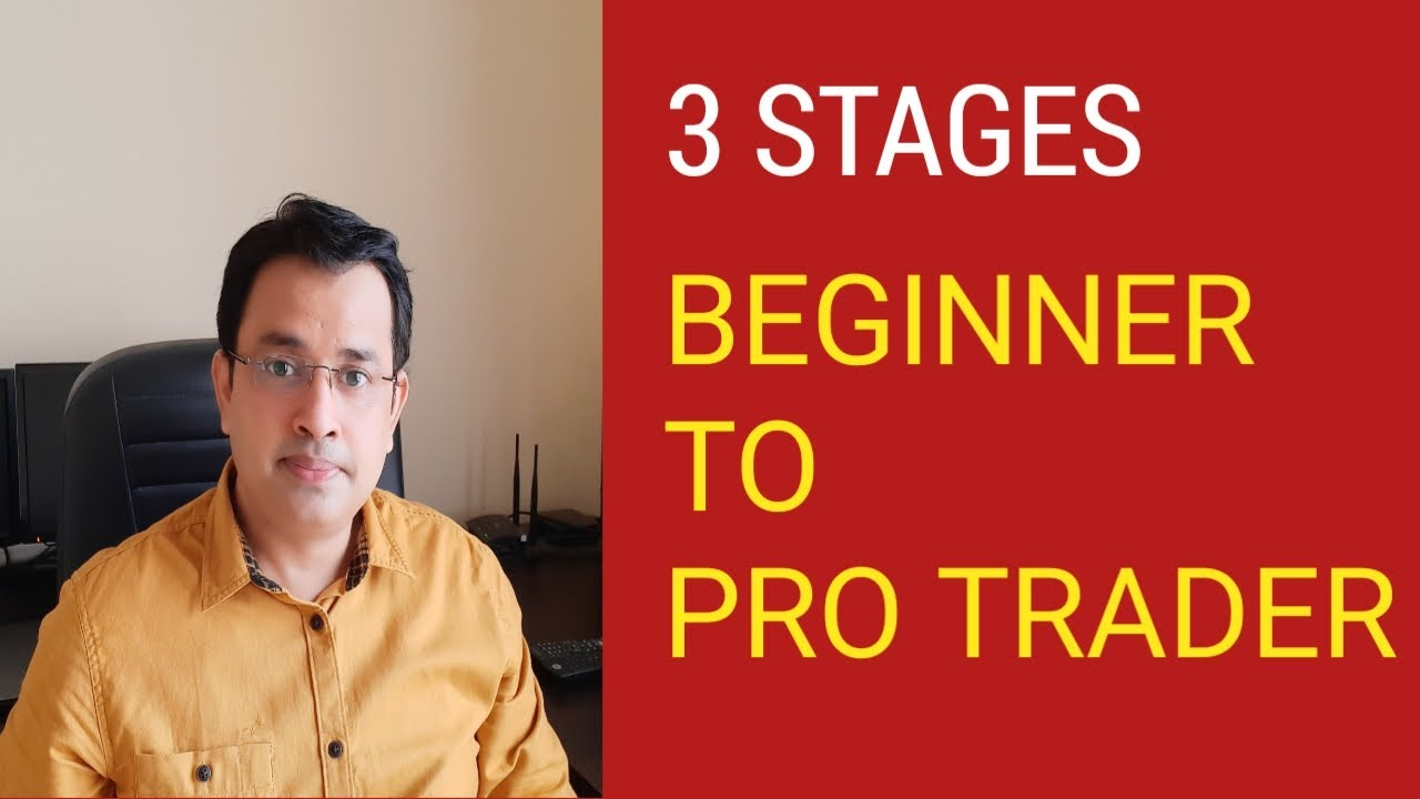 3 STAGES - Beginner to Pro Trader