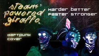 Repeat youtube video Daft Punk - Harder, Better, Faster, Stronger (Cover by Steam Powered Giraffe)