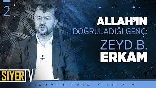 Allah'ın Doğruladığı Genç: Zeyd b. Erkam |  Muhammed Emin Yıldırım