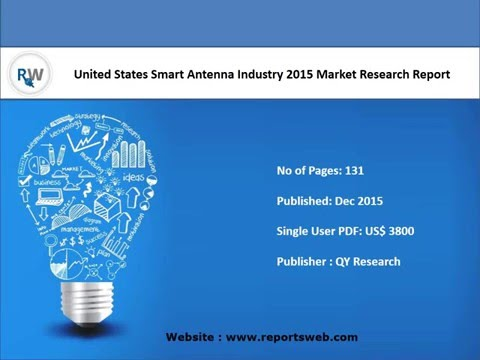 Smart Antenna Market Technology, Trends and Overview 2016-2021 - US