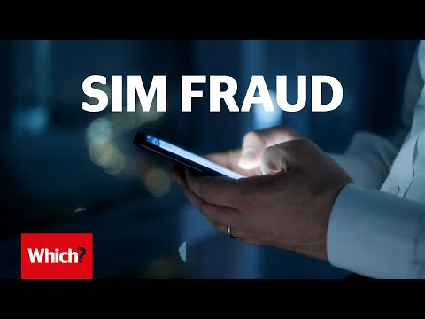 Sim fraud: how scammers can steal your Sim card and hack your bank accounts - Which?
