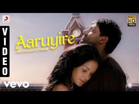 Aaruyire Aaruyire Song Lyrics From Madrasapattinam
