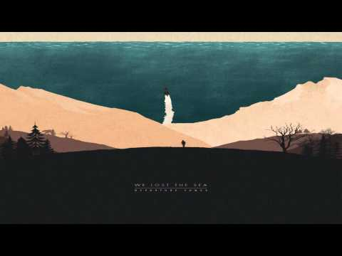 We Lost The Sea - Departure Songs (Full Album)