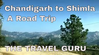 Chandigarh to Shimla - A Road Trip Part 01 | THE TRAVEL GURU