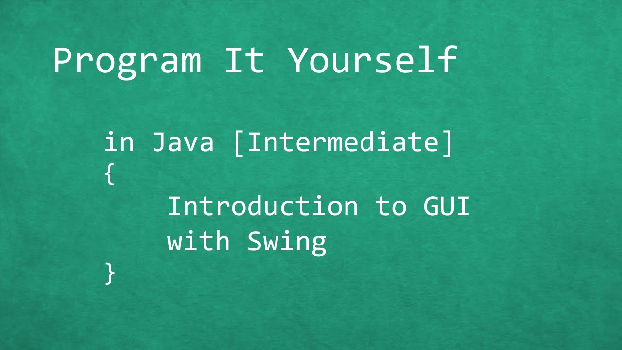 Program it yourself in java intermediate 1 introduction to program it yourself in java intermediate 1 introduction to gui baditri Choice Image