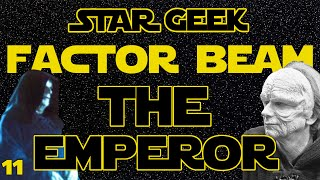 Star Wars Factor Beam, Episode 11: Emperor Palpatine (Fun Facts) - Star Geek