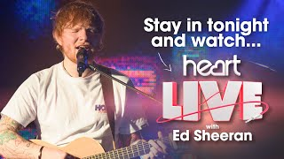 Stay in and watch Ed Sheeran perform at Heart Live 🎤| Full Set | Heart Live