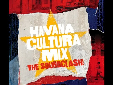 Havana Cultura Mix- The Soundclash! - ALBUM PREVIEW