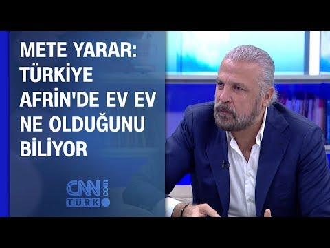 Mete Yarar: Türkiye Afrin'de ev ev ne olduğunu biliyor