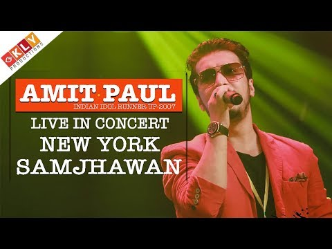 AMIT PAUL - SAMJHAWAN - LIVE CONCERT IN NEW YORK - 2017