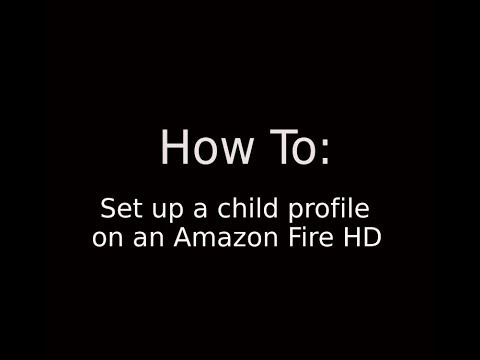 How To: Set up the kids profile on an Amazon Fire HD
