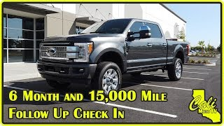 2019 Ford Super Duty F-250 Platinum 6 Month / 15000 Mile Check In