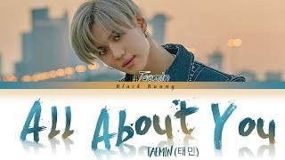 Gambar cover TAEMIN (태민) - All About You (Color Coded Lyrics Han/Rom/Eng/가사)