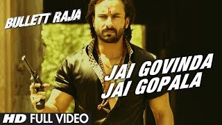 Jai Govinda Jai Gopala Full Video Song | Bullett Raja | Saif Ali Khan, Sonakshi Sinha