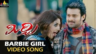 Mirchi Video Songs | Barbie Girl Video Song | Prabhas, Anushka, Richa | Sri Balaji Video