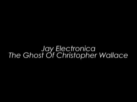 Jay Electronica - Ghost of Cristopher Wallace Lyrics