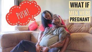 If Men Were Pregnant