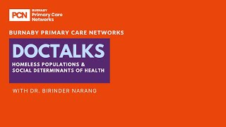 DocTalks: Homeless Populations & Social Determinants of Health with Dr. Birinder Narang