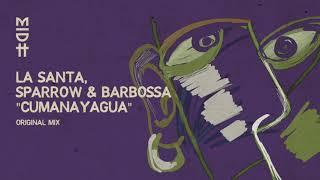La Santa x Sparrow \u0026 Barbossa - Cumanayagua (Original Mix) MIDH 026