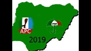 2019: Which Way Nigeria, APC Or PDP?