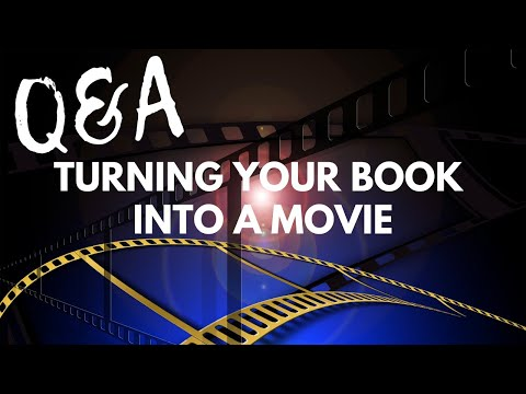 How To Turn Your Book Into A Movie!