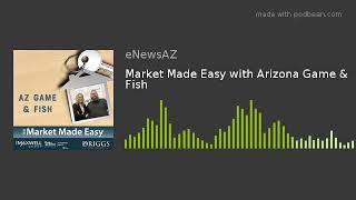 Market Made Easy with Arizona Game & Fish