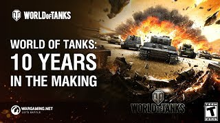 World of Tanks: 10 Years in the Making