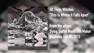 "All Them Witches - ""This Is Where It Falls Apart"" [Audio FULL ALBUM]"