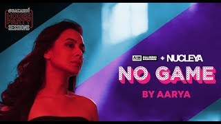 AIB : No Game by Aarya [Official Music ] | #BacardiHousePartySessions