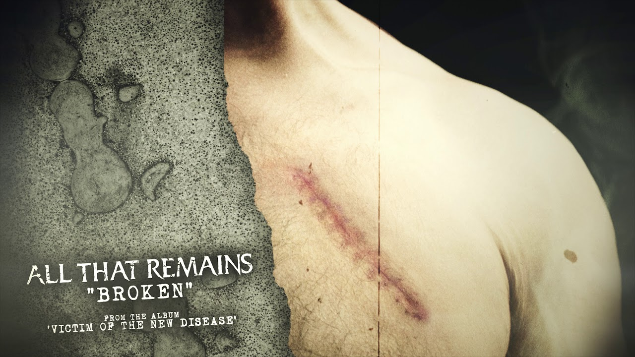 All That Remains - Broken