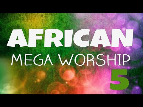 African Mega Worship (Volume 5) | **Gospel Inspiration.TV**
