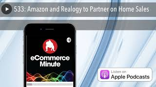 533: Amazon and Realogy to Partner on Home Sales