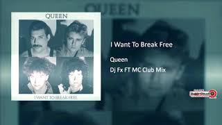 QUEEN I Want To Break Free Dj Fx FT MC Club Mix