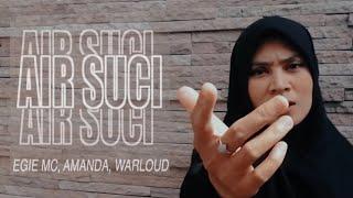 Egie Mc, Amanda, Warloud - Air Suci (Official Music Video)